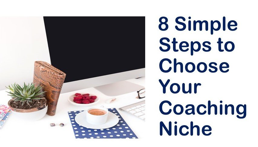8 Simple Steps to Choose Your Coaching Niche