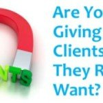 Are You Giving Your Clients What They Really Want?