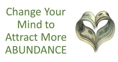 Change Your Mind to Attract More Abundance