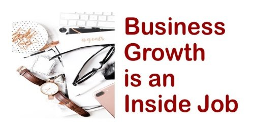 Business Growth is an Inside Job