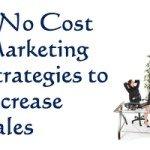 No Cost Marketing Strategies to Increase Sales